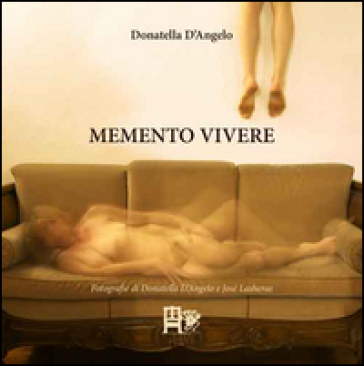 Memento vivere - Donatella D'Angelo |
