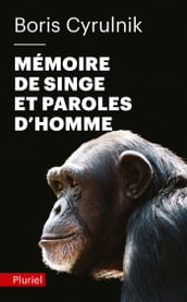 Mémoire de singe et paroles d homme