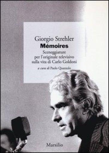 Mémoires. Sceneggiature per l'originale televisivo sulla vita di Carlo Goldoni - Giorgio Strehler | Jonathanterrington.com