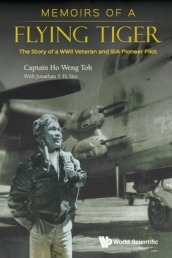 Memoirs Of A Flying Tiger: The Story Of A Wwii Veteran And Sia Pioneer Pilot