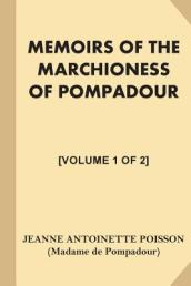 Memoirs of the Marchioness of Pompadour [Volume 1 of 2]
