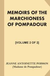 Memoirs of the Marchioness of Pompadour [Volume 2 of 2]
