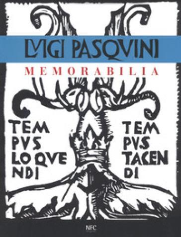 Memorabilia. Luigi Pasquini. Ediz. a colori - S. Sermasi |
