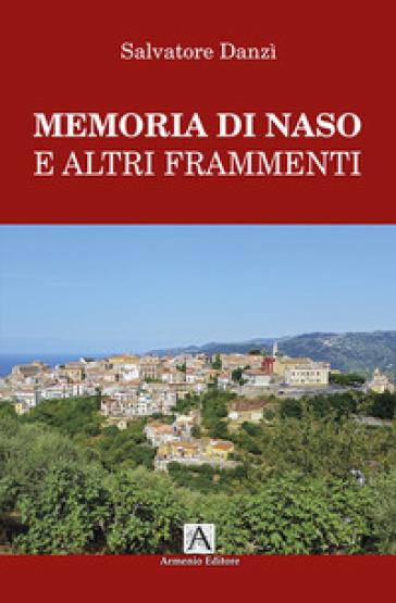 Memoria di Naso e altri frammenti - Salvatore Danzi  