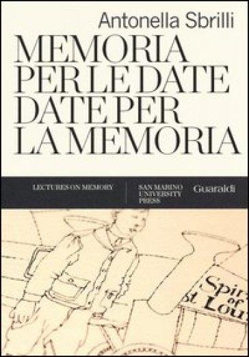 Memoria per le date, date per la memoria - Antonella Sbrilli  