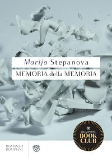 Memoria della memoria - Marija Stepanova |
