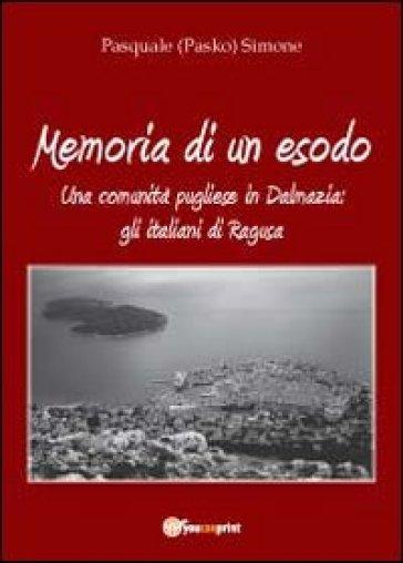 Memoria di un esodo - Pasquale Simone |