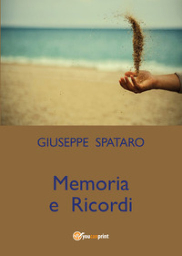 Memoria e ricordi - Giuseppe Spataro |