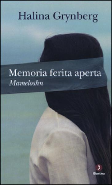 Memoria ferita aperta. Mameloshn - Halina Grynberg | Ericsfund.org
