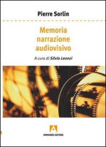 Memoria, narrazione, audiovisivo - Pierre Sorlin | Thecosgala.com