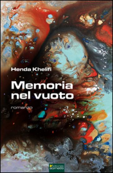 Memoria nel vuoto - Henda Khelifi |