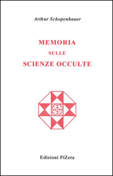 Memoria sulle scienze occulte - Arthur Schopenhauer |