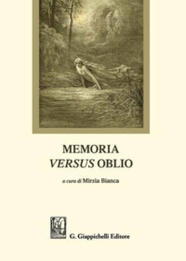 Memoria versus oblio - M. Bianca   Rochesterscifianimecon.com