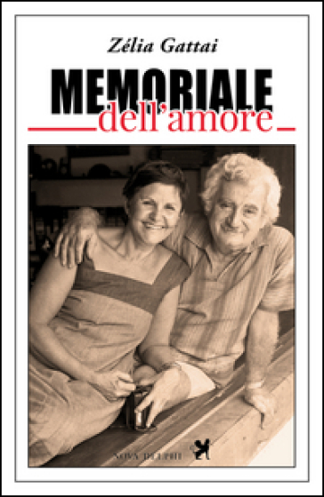 Memoriale dell'amore - Zèlia Gattai pdf epub
