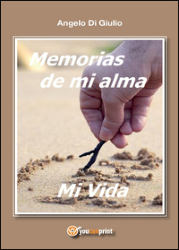 Memorias de mi alma, mi vida - Angelo Di Giulio |