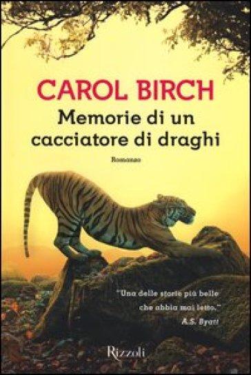 Memorie di un cacciatore di draghi - Carol Birch  