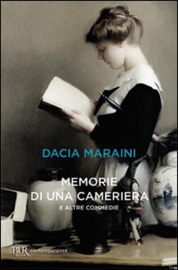 Memorie di una cameriera e altre commedie - Dacia Maraini |