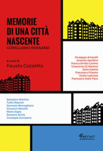 Memorie di una città nascente. Corigliano Rossano - F. Cozzetto | Kritjur.org