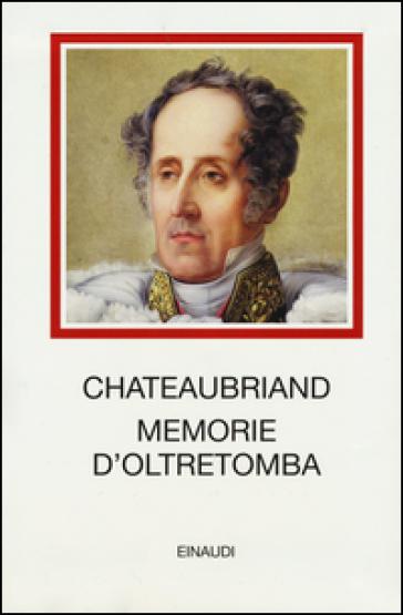 Memorie d'oltretomba - François René de Chateaubriand |
