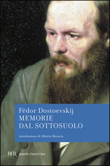 Memorie dal sottosuolo - Fedor Michajlovic Dostoevskij |