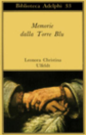 Memorie dalla Torre Blu - Leonora Christina Ulfeldt  