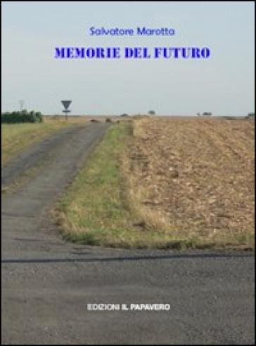 Memorie del futuro - Salvatore Marotta | Kritjur.org