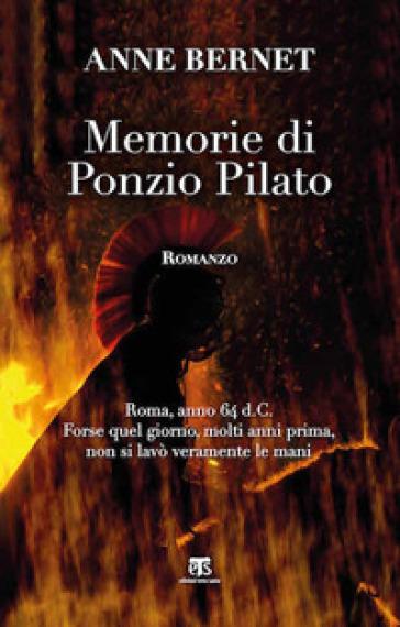 Memorie di Ponzio Pilato - Anne Bernet   Rochesterscifianimecon.com