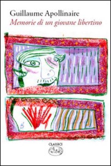 Memorie di un giovane libertino - Guillaume Apollinaire | Rochesterscifianimecon.com