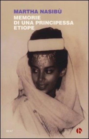 Memorie di una principessa etiope - Martha Nasibù |