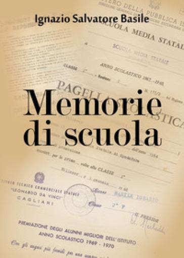 Memorie di scuola - Ignazio Salvatore Basile | Jonathanterrington.com