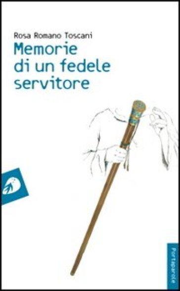 Memorie di un fedele servitore - Rosa Romano Toscani | Kritjur.org