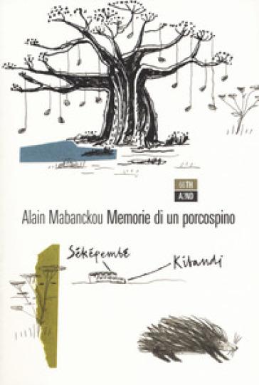 Memorie di un porcospino - Alain Mabanckou  