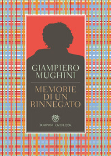 Memorie di un rinnegato - Giampiero Mughini   Jonathanterrington.com