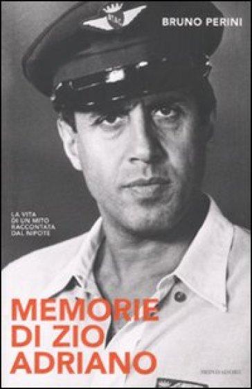 Memorie di zio Adriano - Bruno Perini | Jonathanterrington.com