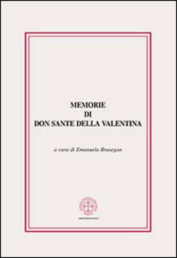 Memorie di don Sante della Valentina - E. Brusegan  