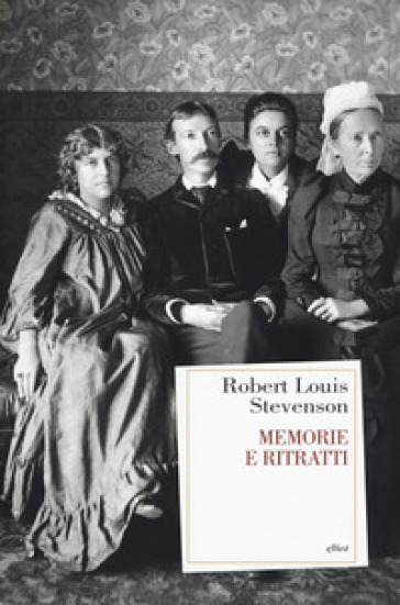 Memorie e ritratti - Robert Louis Stevenson |