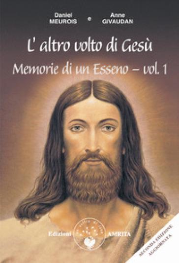 Memorie di un esseno. 1: L' altro volto di Gesù - Anne Givaudan | Jonathanterrington.com