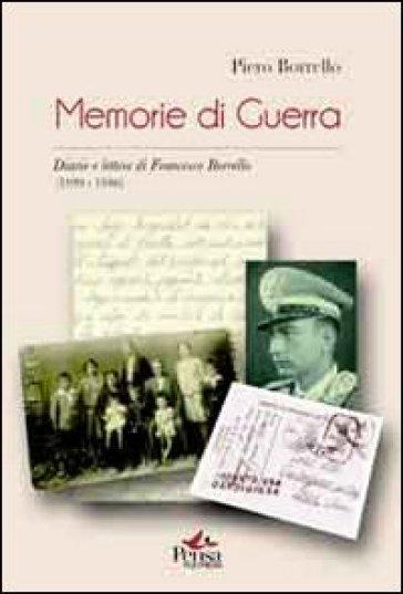 Memorie di guerra. Diario e lettere di Francesco Borrello (1939-1946) - Piero Borrello | Kritjur.org