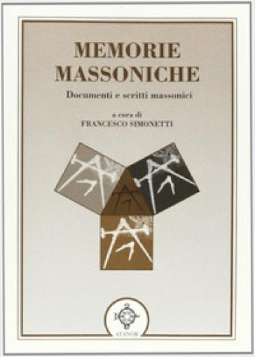 Memorie massoniche - Francesco Simonetti |