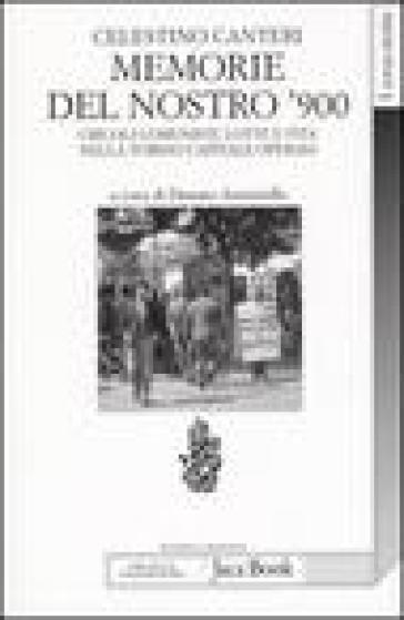 Memorie del nostro '900. Circoli comunisti, lotte e vita nella Torino capitale operaia - Celestino Canteri | Kritjur.org