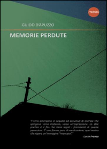 Memorie perdute - Guido D'Apuzzo pdf epub