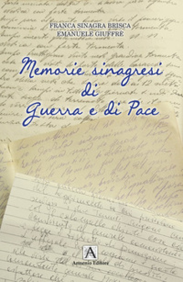 Memorie sinagresi di guerra e di pace - Franca Sinagra Brisca  