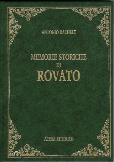 Memorie storiche di Rovato (rist. anast. Rovato, 1894) - Antonio Racheli   Kritjur.org
