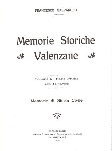 Memorie storiche valenzane (rist. anast. Casale Monferrato, 1923) - Francesco Gasparolo | Kritjur.org