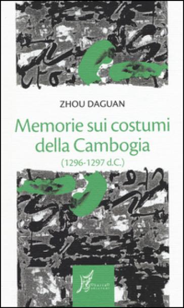 Memorie sui costumi della Cambogia (1296-1297 d.C.) - Zhou Daguan pdf epub