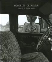 Memories of myself. Essays by Danny Lyon