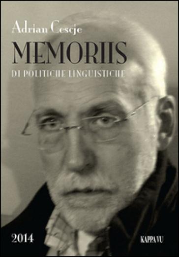 Memoriis di politiche linguistiche. Testo friulano - Adrian Cescje |