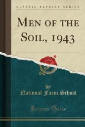 Men of the Soil, 1943 (Classic Reprint)