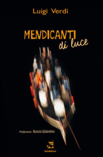 Mendicanti di luce - Luigi Verdi | Jonathanterrington.com