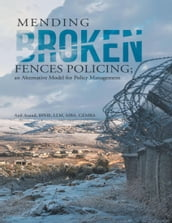 Mending Broken Fences Policing: An Alternative Model for Policy Management